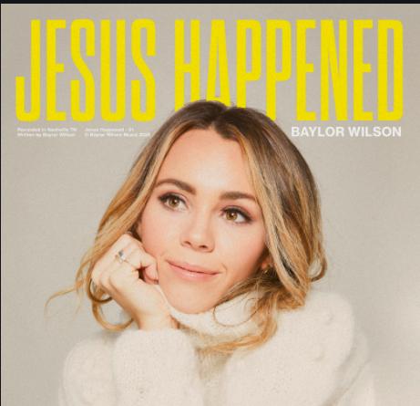 "Baylor Wilson released a new single ""Jesus Happened"""