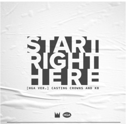 "Casting Crowns Debut ""Start Right Here (HGA Version)"""