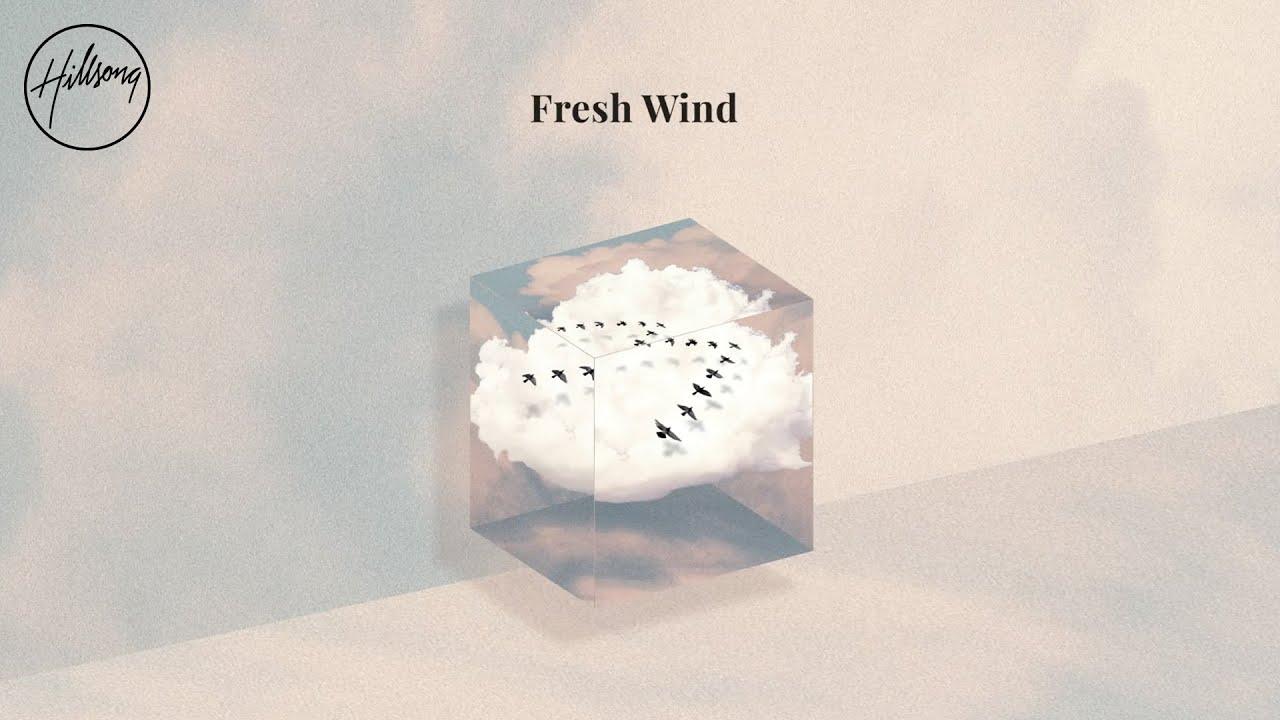 "Hillsong Worship Releases New Single ""Fresh Wind"""