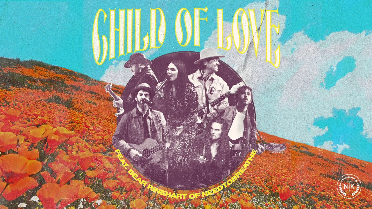 "We The Kingdom Debuts New Version Of ""Child Of Love"""