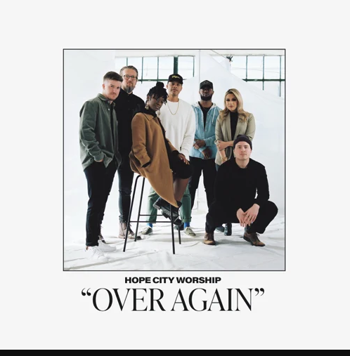 "Hope City Worship Releases New Single ""Over Again"""