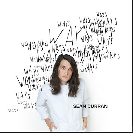 "sean curran Releases New Single ""ways"""